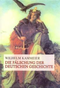 Wilhelm Kammerer - Die Fälschung der Deutschen Geschichte